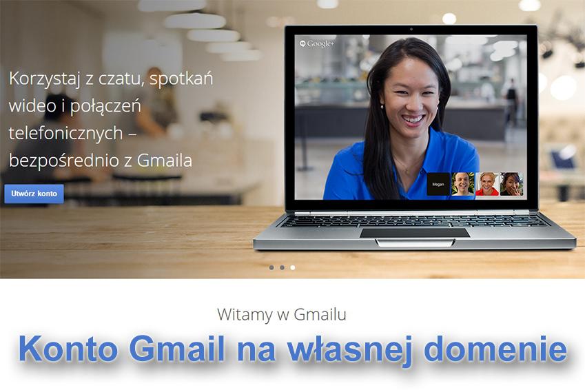 Jak korzystać bezpłatnie z Gmaila na własnej domenie